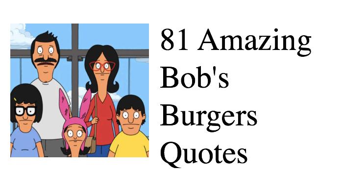 81 Amazing Bob's Burgers Quotes