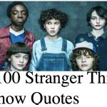 Top 100 Stranger Things Tv Show Quotes