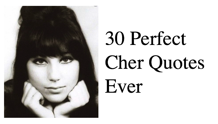 30 Perfect Cher Quotes Ever