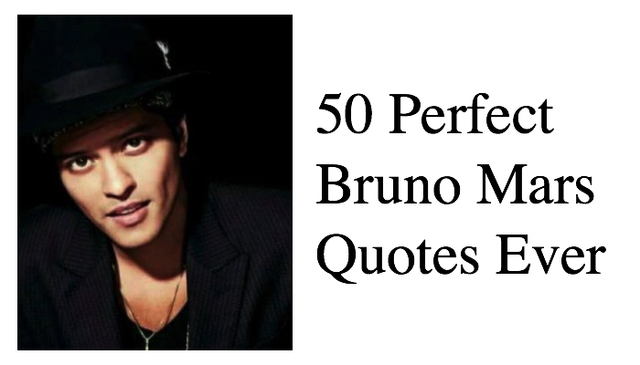50 Perfect Bruno Mars Quotes Ever