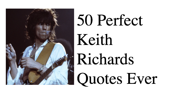 50 Perfect Keith Richards Quotes Ever