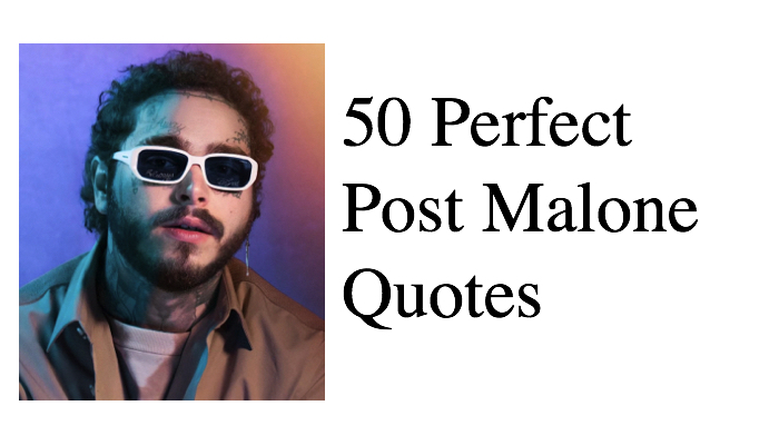 50 Perfect Post Malone Quotes