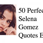 50 Perfect Selena Gomez Quotes Ever