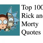 Top 100 Rick and Morty Quotes