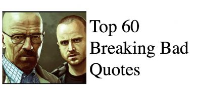 Top 60 Breaking Bad Quotes