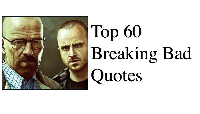 Top 60 Breaking Bad Quotes